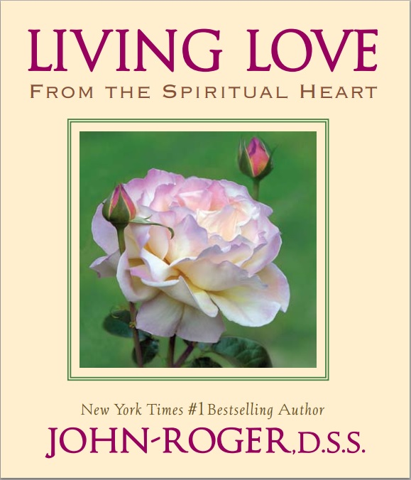 Living Love: from the Spiritual Heart Book