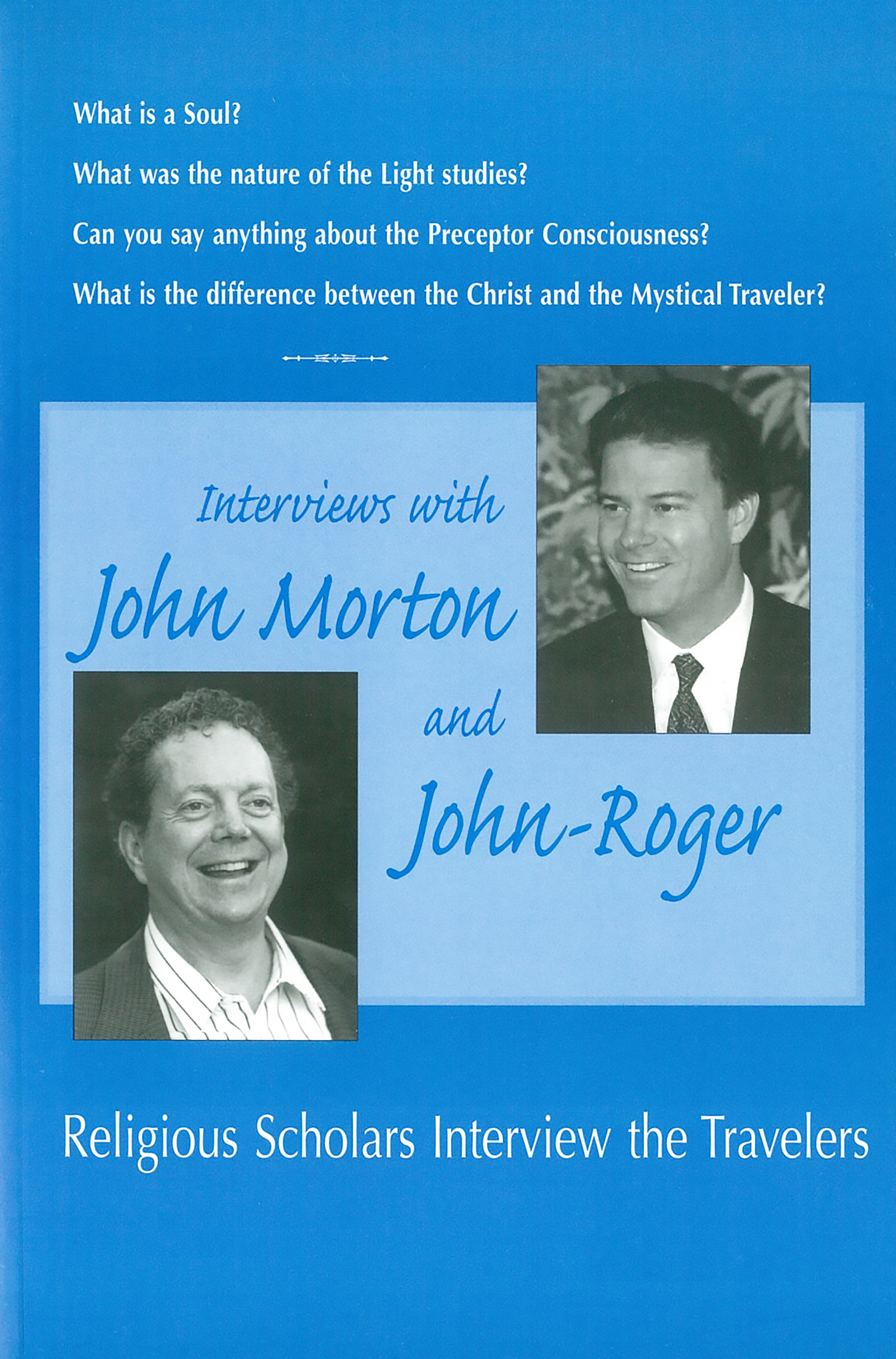 Interviews with John Morton & John-Roger: Religious Scholars Interview the Travelers Book